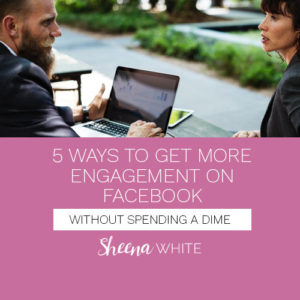 5 Ways to Get More Engagement on Facebook…Without Spending a Dime