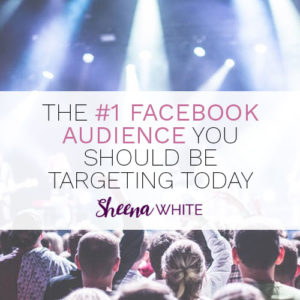The #1 Facebook Audience You Should Be Targeting Today