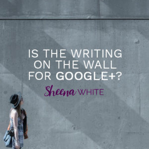 Is the writing on the wall for Google Plus?
