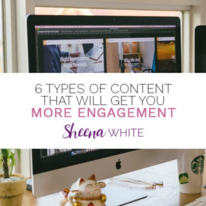 6 Types of Content that Will Get You More Engagement