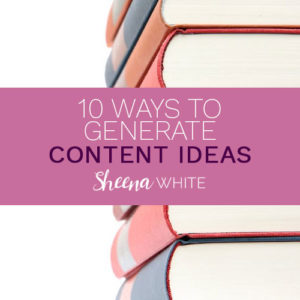 10 Ways to Generate Content Ideas