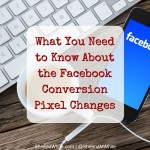 what-you-need-to-know-about-facebook-conversion-pixel-changes