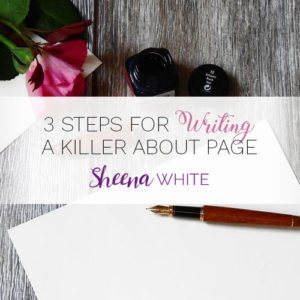3 Steps for Writing a Killer About Page