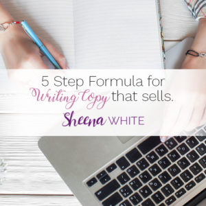 5 Step Formula for Writing Copy that Sells